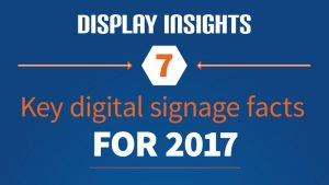 INFOGRAPHIC: 7 key digital signage facts for 2017